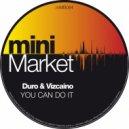 Duro & Vizcaino - You Can Do It (Club Mix)