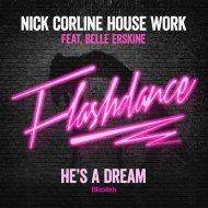 Nick Corline, Belle Erskine - He\'s a Dream (Flashdance) (Corline Club Mix)