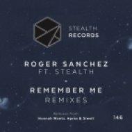 Roger Sanchez feat. Stealth - Remember Me (Apres Remix)