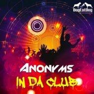 Anonyms - In Da Club (Original mix)