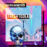 LUXUR & BennyRox  - Fresh To Death (Original mix)