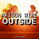 raison mike - Outside (original mix)