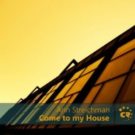 Ann Streichman - Come To My House (Original Mix)