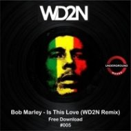 Bob Marley - Is This Love (WD2N Remix)