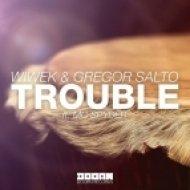 Wiwek & Gregor Salto - Trouble (feat. MC Spyder)