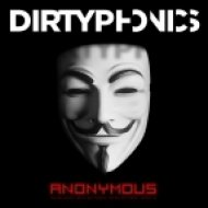 Dirtyphonics - Anonymous (Original mix)