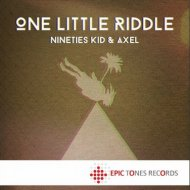 Nineties Kid & Axel - One Little Riddle (Original mix)