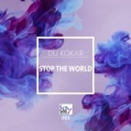Du Kokar - Stop the World (Original Mix)