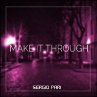 Sergio Pari - Make It Through (Original Mix)