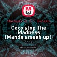 Hardwell vs. O.T. Genasis - Coco stop The Madness (Mande smash up!)