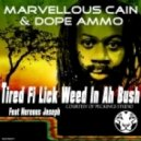 Marvellous Cain & Dope Ammo feat Nereous Joserh - Tired Fi Lick Weed In A Bush (Original mix)
