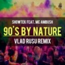 Showtek feat. MC Ambush - 90s By Nature (Vlad Rusu Remix)