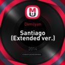 Dimilyan - Santiago (Extended ver.)