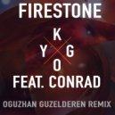 Kygo Ft. Conrad - Firestone (Oguzhan Guzelderen Remix)