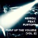 Neiroll feat. Flirtoff - Pump Up The Volume (Vol. 2) (Mix)