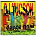 DJ YUCSON - Dance Now (Original mix)