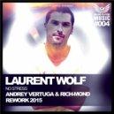 Laurent Wolf - No Stress (Andrey Vertuga & Rich-Mond Rework 2015)