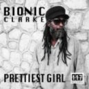 Bionic Clarke - Prettiest Girl (Radio Edit)