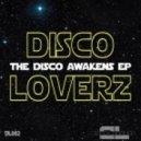 Discoloverz - The Disco Awakens (Original Mix)