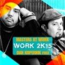 Masters At Work - Work 2K15 (Dan Kopernik remix)