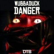Wubbaduck - Danger (Original mix)
