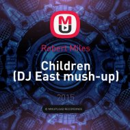 Robert Miles - Children (DJ East Mush-up)