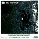 Raed Massad & Morci - Pulse (Megalanic Remix)