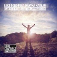 Luke Bond, Danyka Nadeau - Fear (Nick Arbor & Antony Carpena Remix)