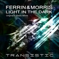 Ferrin & Morris - Light In The Dark (Original Mix)