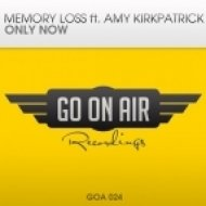 Memory Loss, Amy Kirkpatrick - Only Now (Original Mix)