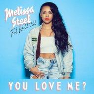 Melissa Steel - You Love Me (feat Wretch 32) (Jakwob Remix)