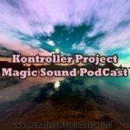 Kontroller Project - Magic Sound PodCast #21 (Revolution Radio PodCast)