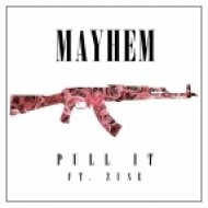Mayhem - Pull It (feat. Zuse)