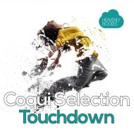 Coqui Selection, T. Tommy - Touchdown (T. Tommy Remix)