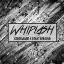 Contrvbvnd & Grant Rebound - Whiplash (Original mix)