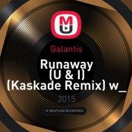 Galantis & Kaskade & Dillon Francis - Runaway (U & I) (Kol\'yann Mash-Up)