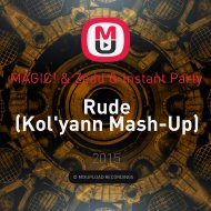 MAGIC! & Zedd & Instant Party - Rude (Kol\'yann Mash-Up)