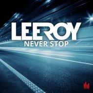 Leeroy - Never Stop (Instrumental)