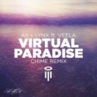 AK & Lynx feat. Veela - Virtual Paradise (Chime Remix)