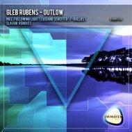 Gleb Rubens - Outlow (Following Light Remix)