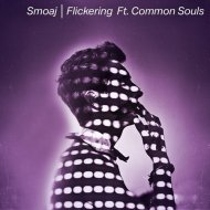 Smoaj feat. Common Souls  - Flickering (C.Dara Remix)