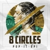 8circles - Pop You Up (Original Mix)