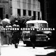 Southern Groove - Candela (Original Mix)