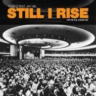 Tolis Q Feat. Jay Hill  - Still I Ri (Remix by pezzner)