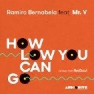 Ramiro Bernabela feat. Mr. V - How Low Can You Go (Dub Mix)