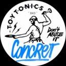 Concret - Don\'t Abuse It (Sharam Jey Remix)