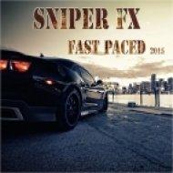Sniper FX - Fast Paced (Original Mix)