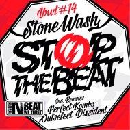 Stonewash - Stop the beat (Dissident Remix)