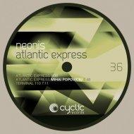 Neonis, Mihai Popoviciu - Atlantic Express (Mihai Popoviciu Remix)