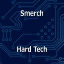 Smerch - Hard Tech (Original mix)